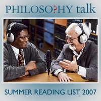 Philosophy Talk | 131: Summer Reading List 2007