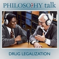 Philosophy Talk | 007: Legalizing Drugs