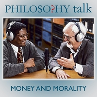 Philosophy Talk | 200: Money and Morality
