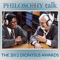 Philosophy Talk | 275: The 2012 Dionysus Awards