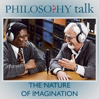 Philosophy Talk | 092: the Nature of Imagination