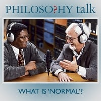 "Philosophy Talk | 218: What Is ""Normal""?"