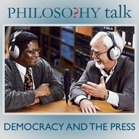 Philosophy Talk | 228: Democracy and the Press