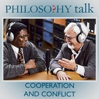 Philosophy Talk | 265: Cooperation and Conflict