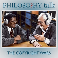 Philosophy Talk | 189: The Copyright Wars