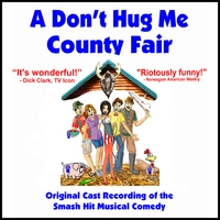 Phil Olson & Paul Olson | A Don't Hug Me County Fair - Original Cast Album