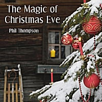 Phil Thompson | The Magic of Christmas Eve