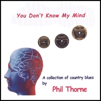 Phil Thorne | You Don't Know My Mind