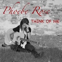Phoebe Rose | Think of Me