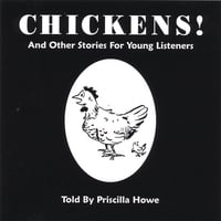Priscilla Howe | Chickens! And Other Stories For Young Children
