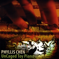 Phyllis Chen | UnCaged Toy Piano