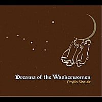 Phyllis Sinclair | Dreams of the Washerwomen