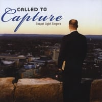 Gospel Light Singers | Called to Capture