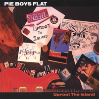 Pie Boys Flat | Uproot the Island