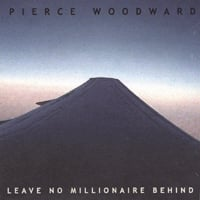 Pierce Woodward | Leave No Millionaire Behind
