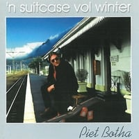 Piet Botha | 'n Suitcase Vol Winter