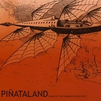Piñataland | Songs for the Forgotten Future, Vol. 1