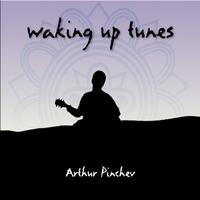 Arthur Pinchev | Waking Up Tunes