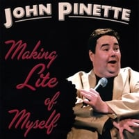 John Pinette | Making Lite of Myself
