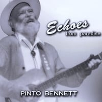 Pinto Bennett | Echoes from Paradise