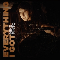 Mike Pinto | Everything I Got