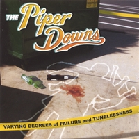 The Piper Downs | Varying Degrees Of Failure And Tunelessness