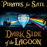 Pirates for Sail | Dark Side of the Lagoon