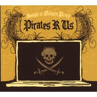 Pirates R Us | Songs of Modern Piracy