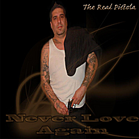 The Real Pistola | Never Love Again