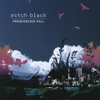 Pitch Black | Frequencies Fall