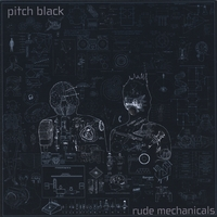 Pitch Black | Rude Mechanicals