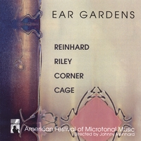 Johnny Reinhard, Terry Riley, Philip Corner, John Cage | Ear Gardens