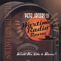 Pete Jacobs and his Wartime Radio Revue | Would You Like To Dance