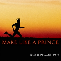 Paul James Frantz | Make Like a Prince