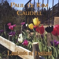 Paul and Kim Caudell | Lowlands of Holland