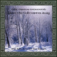 Paul Kara Ross & Ben Bauman | Celtic Christmas Instrumentals: Drive The Cold Winter Away