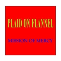 Plaid On Flannel | Mission of Mercy