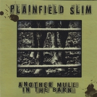 Plainfield Slim | Another Mule in the Barn