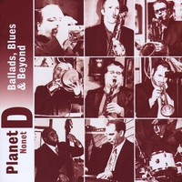 Planet D Nonet | Ballads, Blues & Beyond