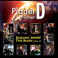 Planet D Nonet | Blowin' Away The Blues, Vol. 2