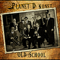 Planet D Nonet | Old School