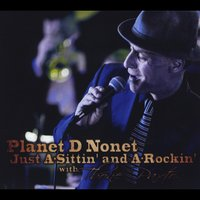Planet D Nonet & T-Bone Paxton | Just a-Sittin' and A-Rockin'