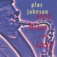 Plas Johnson | Hot, Blue And Saxy