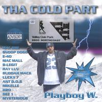 PLAYBOY W. | THA COLD PART