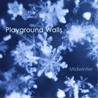 Playground Walls | Midwinter