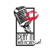 Play It With Moxie | Play It With Moxie Live!