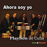 Playson de Cuba : Ahora Soy Yo