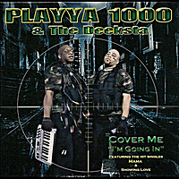 Playya 1000 & The Deeksta | Cover Me I'm Going In