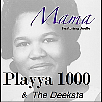 Playya 1000 & The Deeksta | Mama (feat. Joelle)