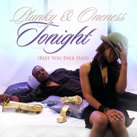 Plunky & Oneness | Tonight (Best You Ever Had)